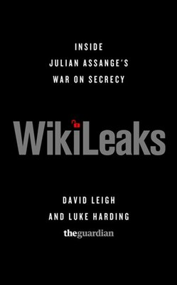 Book WikiLeaks: Inside Julian Assange's War on Secrecy by David Leigh