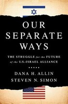 Our Separate Ways: The Struggle for the Future of the U.S.?Israel Alliance