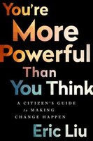 Book You're More Powerful Than You Think: A Citizen?s Guide To Making Change Happen by Eric Liu