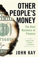 Other People's Money: The Real Business of Finance