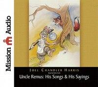 Uncle Remus: His Songs & His Sayings