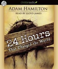 24 Hours That Changed The World: Unabridged