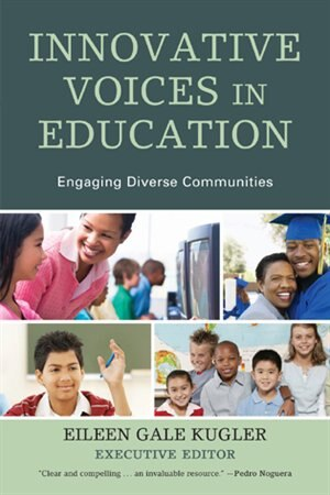 Innovative Voices in Education: Engaging Diverse Communities by Eileen Gale Kugler