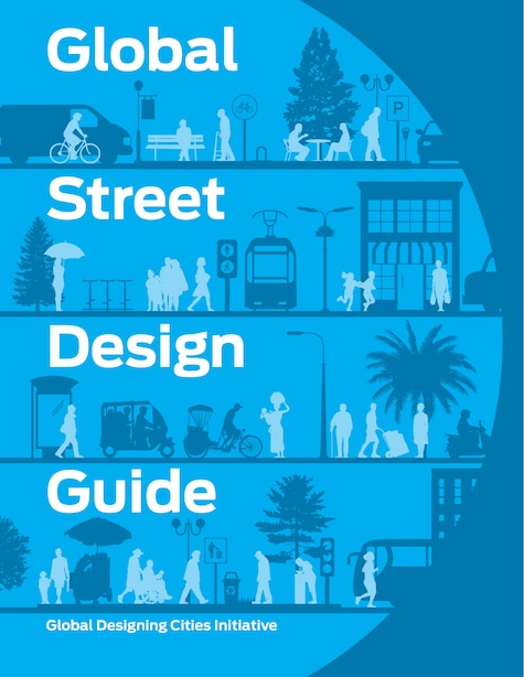 Global Street Design Guide by Global Designing Cities Initiative