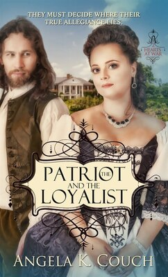 Book The Patriot And The Loyalist by Angela K. Couch