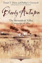 Bloody Autumn: The Shenandoah Valley Campaign Of 1864