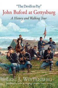 """the Devil's To Pay: John Buford At Gettysburg. A History And Walking Tour."