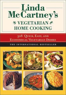Book Linda McCartney's Home Vegetarian Cooking: 308 Quick, Easy, and Economical Vegetarian Dishes by Linda Mccartney