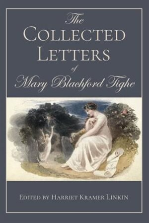 The Collected Letters Of Mary Blachford Tighe by Harriet Kramer Linkin