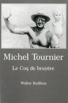 Michel Tournier: Le Coq De Bruy_re