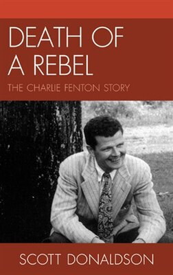 Book Death of a Rebel: The Charlie Fenton Story by Scott Donaldson