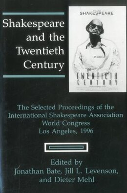 Book Shakespeare and the Twentieth Century: The Selected Proceedings of the International Shakespeare… by Jonathan Bate