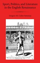 Sport, Politics, and Literature in the English Renaissance