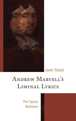 Book Andrew Marvell's Liminal Lyrics: The Space Between by Joan Faust