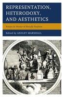 Representation, Heterodoxy, And Aesthetics: Essays In Honor Of Ronald Paulson