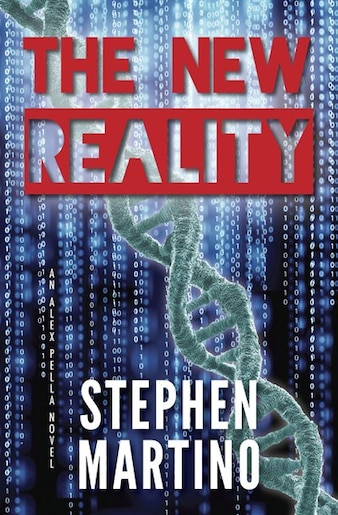 The New Reality: An Alex Pella Novel by Stephen Martino