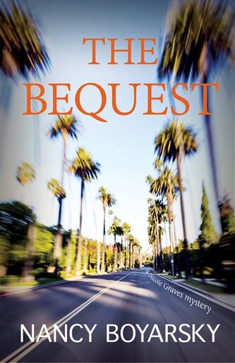 The Bequest: A Nicole Graves Mystery by Nancy Boyarsky