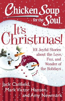 Book Chicken Soup for the Soul: It's Christmas!: 101 Joyful Stories about the Love, Fun, and Wonder of… by Jack Canfield
