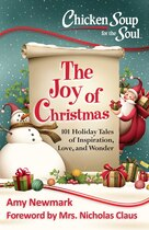Book Chicken Soup for the Soul:  The Joy of Christmas: 101 Holiday Tales of Inspiration, Love and Wonder by Amy Newmark