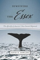 Surviving the Essex: The Afterlife of Americas Most Storied Shipwreck