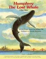Humphrey the Lost Whale: A True Story