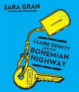Book Claire DeWitt and the Bohemian Highway: A Mystery by Sara Gran
