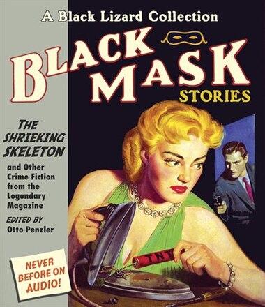 Black Mask 7: The Shrieking Skeleton: And Other Crime Fiction from the Legendary Magazine by Richard Ferrone