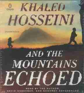 And The Mountains Echoed: A Novel By The Bestselling Author Of The Kite Runner And A Thousand Splendid Sun S de Khaled Hosseini