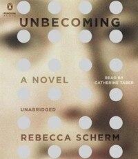 Unbecoming: A Novel