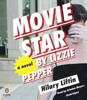 Movie Star By Lizzie Pepper: A Novel
