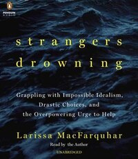 Strangers Drowning: Grappling With Impossible Idealism, Drastic Choices, And The Overpowering Urge…
