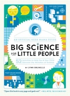 Big Science For Little People: 52 Activities To Help You And Your Child Discover The Wonders Of…