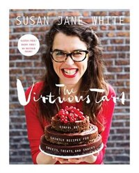 The Virtuous Tart: Sinful But Saintly Recipes For Sweets, Treats, And Snacks