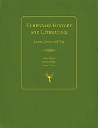 Turfgrass History And Literature: Lawns, Sports, And Golf