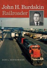John H. Burdakin: Railroader