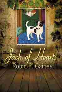 Jack of Hearts by Robin F. Gainey