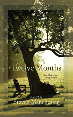 Twelve Months by Steven Manchester