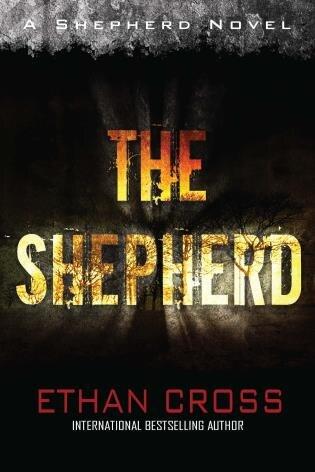 Shepherd: Shepherd Thriller Book 1 by Ethan Cross