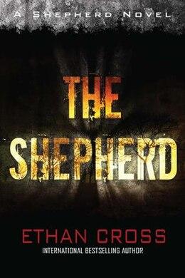 Book Shepherd: Shepherd Thriller Book 1 by Ethan Cross