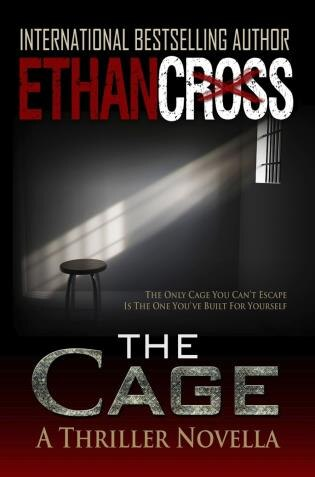 The Cage: A Thriller Novella by Ethan Cross