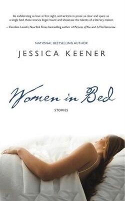 Book Women in Bed: Nine Stories by Jessica Keener