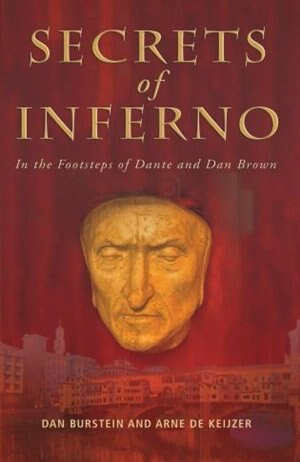 Secrets of Inferno: In the Footsteps of Dante and Dan Brown by Dan Burstein