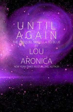 Until Again: A Novella Set In The World Of Blue by Lou Aronica