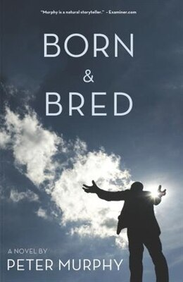 Book Born & Bred by Peter Murphy