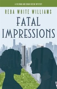 Book Fatal Impressions: Coleman and Dinah Greene Mystery No. 2 by Reba White Williams