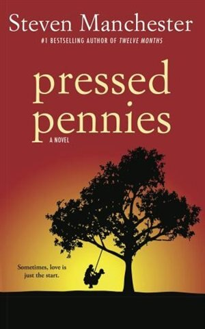Pressed Pennies by Steven Manchester