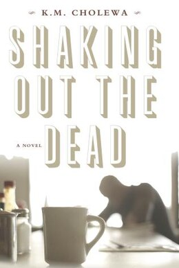 Book Shaking out the Dead by M. Cholewa, K.