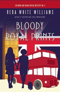 Bloody Royal Prints: Coleman and Dinah Greene Mystery No. 3