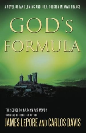 God's Formula: A Novel Of Ian Fleming, J.r.r. Tolkien, And Nazi Germany de James Lepore
