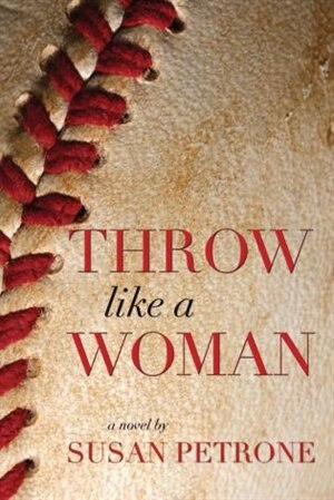 Throw Like A Woman by Susan Petrone